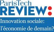 ParisTech Review Innovation sociale, l'économie de demain