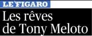 Le Figaro, Les rêves de Tony Meloto