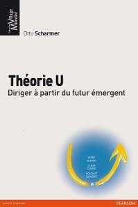 Livre Théorie U, diriger à partir du futur émergent