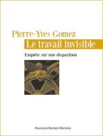 Le travail invisible, Pierre-Yves Gomez