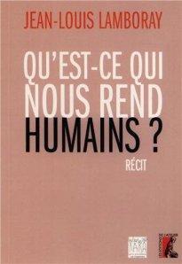 Qu'est-ce qui nous rend humains, Jean-Louis Lamboray