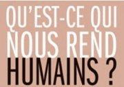 Qu'est-ce qui nous rend humains