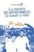 A la rencontre d'entrepreneurs qui changent le monde