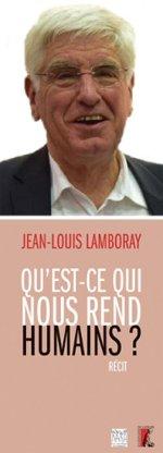 Jean-Louis Lamboray, Qu'est-ce qui nous rend humains