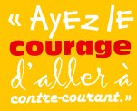 ayez-le-courage-daller-a-contre-courant