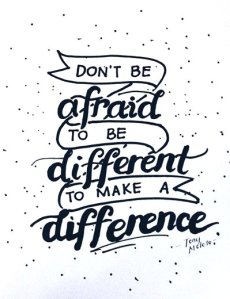 dont-be-afraid-to-be-different-to-make-a-difference